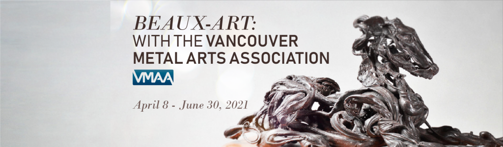 BEAUX-ARTS: An Exhibition with the Vancouver Metal Arts Association